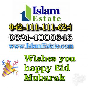 Dha Lahore Registered Authorized Real Estate Company Islam Estate Wishes you Happy Eid Mubarak.