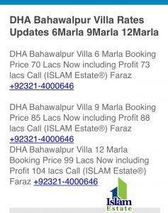 DHA Bahawalpur Villa 6 Marla Booking Price 70 Lacs Now including Profit 73 lacs Call (ISLAM Estate®) Faraz +92321-4000646 DHA Bahawalpur Villa 9 Marla Booking Price 85 Lacs Now including Profit 88 lacs Call (ISLAM Estate®) Faraz +92321-4000646 DHA Bahawalpur Villa 12 Marla Booking Price 99 Lacs Now including Profit 104 lacs Call (ISLAM Estate®) Faraz +92321-4000646